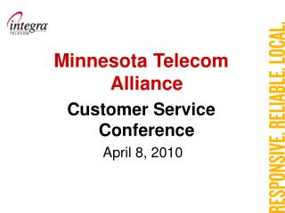 Minnesota Telecom Alliance Customer Service Conference  April 8, 2010