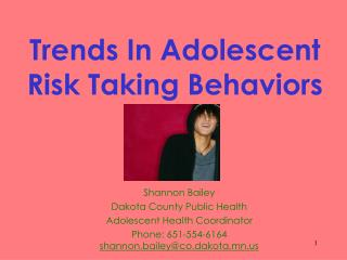 Trends In Adolescent  Risk Taking Behaviors
