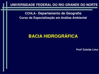 BACIA HIDROGRÁFICA Profª Zuleide Lima