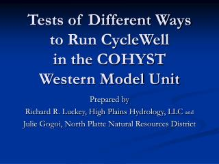 Tests of Different Ways to Run CycleWell  in the COHYST Western Model Unit