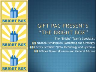 "GIFT PAC PRESENTS ""THE BRIGHT BOX"""