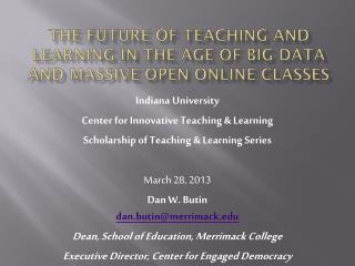 The Future of Teaching and Learning in the Age of Big Data and Massive Open Online Classes