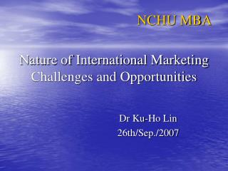 Nature of International Marketing Challenges and Opportunities