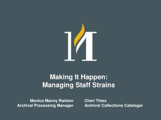Making It Happen: Managing Staff Strains