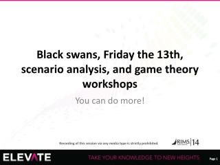 Black swans, Friday the 13th, scenario analysis, and game theory workshops