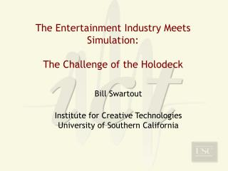 The Entertainment Industry Meets Simulation: The Challenge of the Holodeck