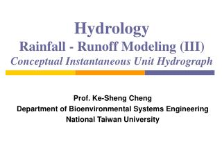 Hydrology Rainfall - Runoff Modeling (III) Conceptual Instantaneous Unit Hydrograph