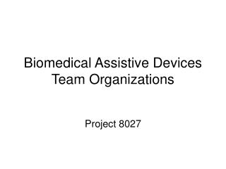 Biomedical Assistive Devices Team Organizations
