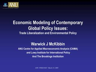 Warwick J McKibbin ANU Centre for Applied Macroeconomic Analysis (CAMA)