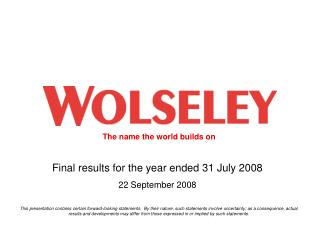 Final results for the year ended 31 July 2008 22 September 2008