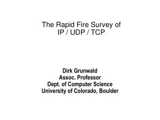 The Rapid Fire Survey of IP / UDP / TCP