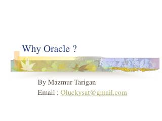 Why Oracle ?