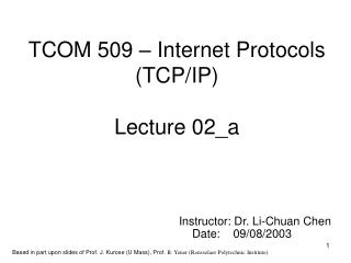 TCOM 509 – Internet Protocols (TCP/IP) Lecture 02_a