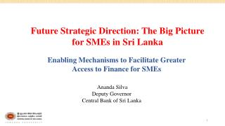 Enabling Mechanisms to Facilitate Greater Access to Finance for SMEs
