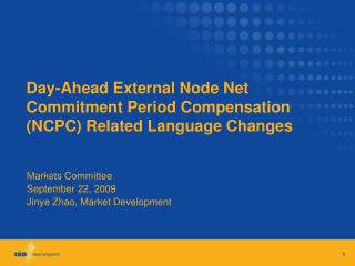 Day-Ahead External Node Net Commitment Period Compensation (NCPC) Related Language Changes