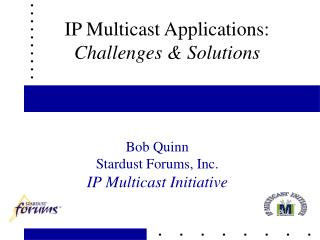 IP Multicast Applications: Challenges & Solutions