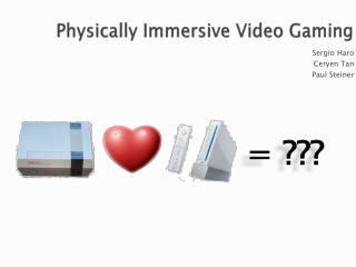 Physically Immersive Video Gaming