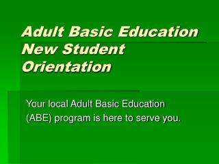 Adult Basic Education New Student Orientation