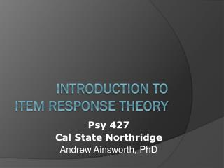 Introduction to  Item Response Theory