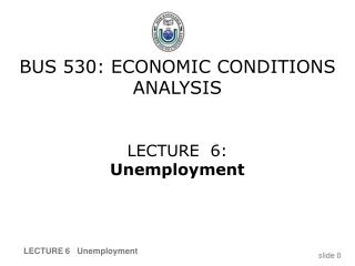 BUS 530: ECONOMIC CONDITIONS ANALYSIS