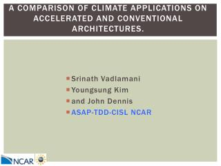 A comparison of climate applications on accelerated and conventional architectures.