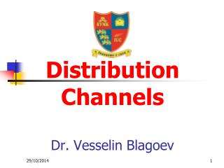 Distribution Channels Dr. Vesselin Blagoev