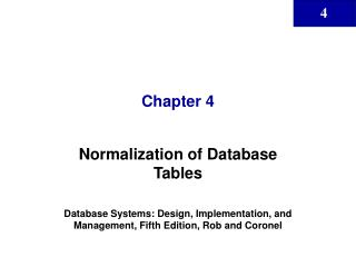 Normalization of Database Tables  Database Systems: Design, Implementation, and Management, Fifth Edition, Rob and Coron