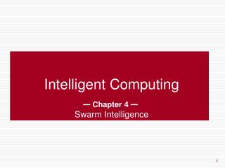 Intelligent Computing —  Chapter 4  — Swarm Intelligence