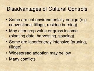 Disadvantages of Cultural Controls