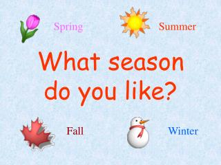 What season do you like?