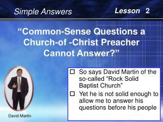"""Common-Sense Questions a Church-of -Christ Preacher Cannot Answer?"""