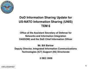 DoD Information Sharing Update for US-NATO Information Sharing (UNIS)  TEM 6