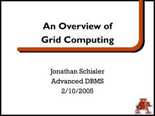 Jonathan Schisler Advanced DBMS 2/10/2005