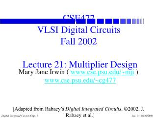CSE477 VLSI Digital Circuits Fall 2002  Lecture 21: Multiplier Design
