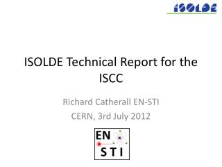 ISOLDE Technical Report for the ISCC