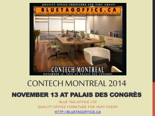 Office Furniture on SALE for Contech Montreal Nov 13 2014