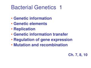Bacterial Genetics  1 Genetic information   Genetic elements   Replication
