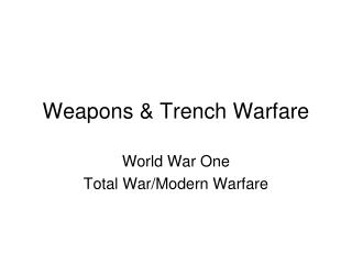 Weapons & Trench Warfare