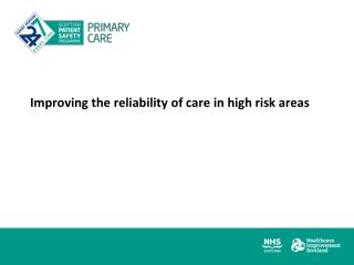 Improving the reliability of care in high risk areas