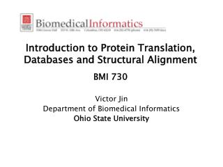 Introduction to Protein Translation, Databases and Structural Alignment BMI 730