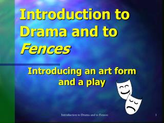 Introduction to Drama and to  Fences