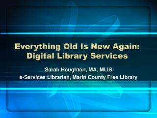 Everything Old Is New Again: Digital Library Services