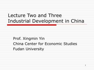 Lecture Two and Three Industrial Development in China