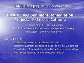 PIANC Dredging 2012  Conference Castro Cove Sediment Remediation Project,    Richmond, California