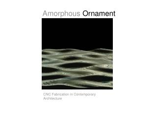 Amorphous Ornament