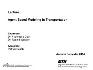 Lecture: Agent Based Modeling in Transportation