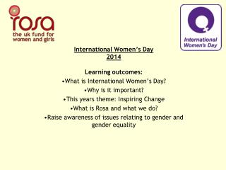 International Women's Day 2014 Learning outcomes: What is International Women's Day?