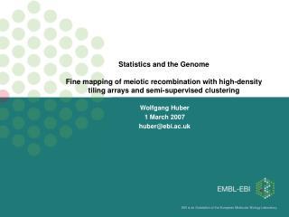 Wolfgang Huber 1 March 2007 huber@ebi.ac.uk