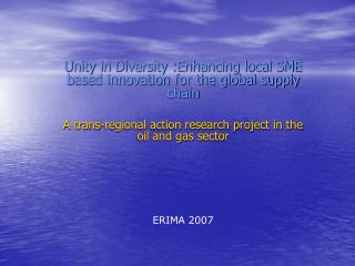 Unity in Diversity :Enhancing local SME based innovation for the global supply chain