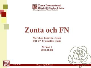 Zonta och FN MaryLou Espiritu-Olsson D21 UN  Committee Chair Version  1 2011-10-08